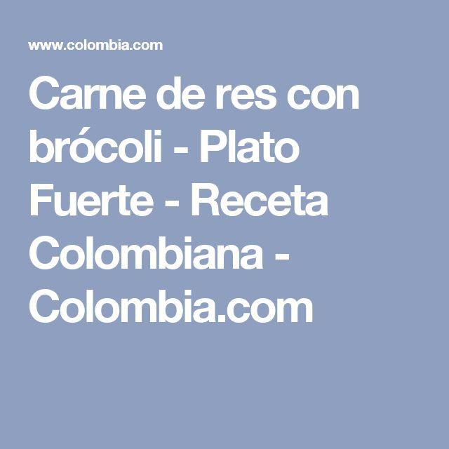 Carne de res con brócoli - Plato Fuerte - Receta Colombiana - Colombia.com