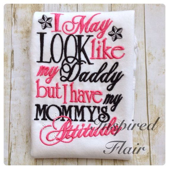I May Look Like My Daddy But I Have My Mommy's by InspiredFlair, $25.00
