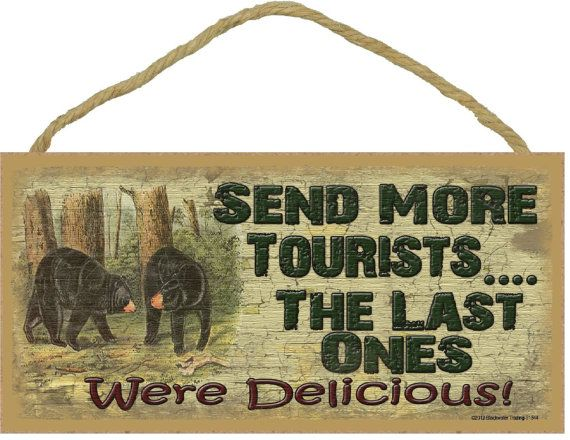 Black Bear Send More Tourists The Last Ones Were Delicious Vacation Camper Camping Sign Plaque Mountain Bathroom Signsbathrooms Decorbath