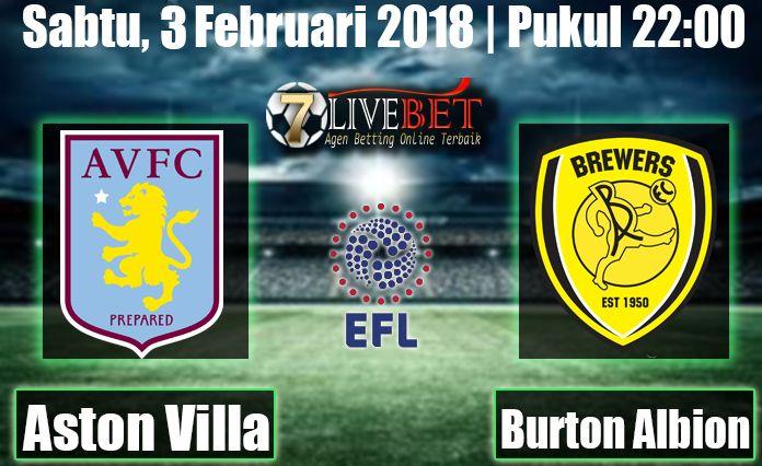 Prediksi Bola Aston Villa vs Burton Albion 3 Februari 2018. Prediksi Bola Menyajikan Informasi Hasil Skor Akhir Pertandingan kedua tim dari seluruh game.