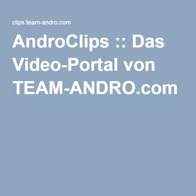 AndroClips :: Das Video-Portal von TEAM-ANDRO.com