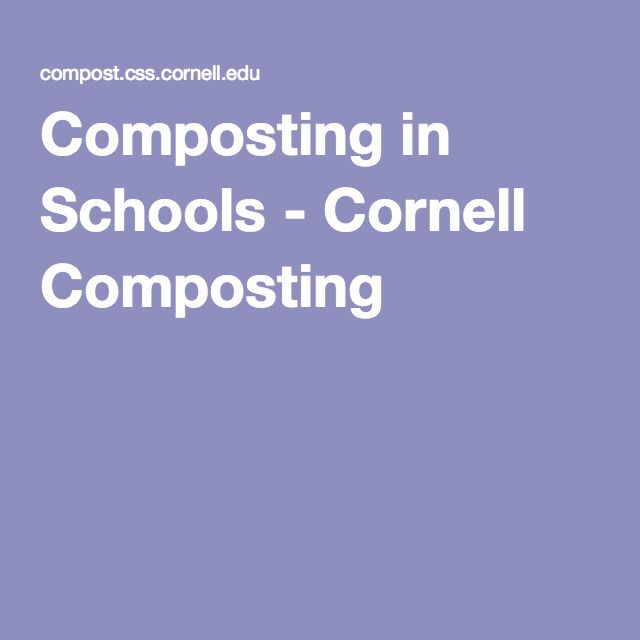 Composting in Schools - Cornell Composting