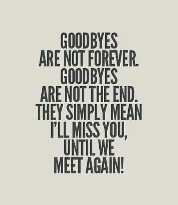 Goodbyes...it's just a goodbye for now