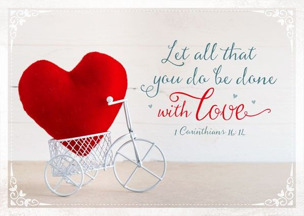 Format 14,8 x 10,5 cm    Text:   Let all that you do be done with love.  1 Corinthians 16:14