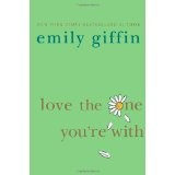 Love the One You're With (Hardcover)By Emily Giffin            774 used and new from $0.01