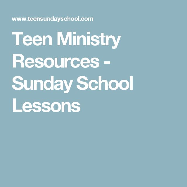 Teen Ministry Resources - Sunday School Lessons