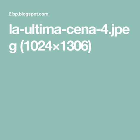 la-ultima-cena-4.jpeg (1024×1306)