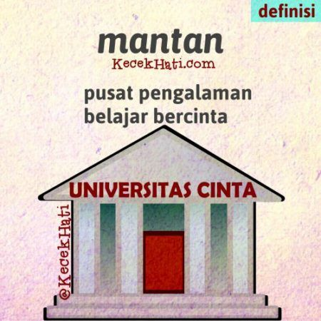 Kata bergambar Mantan itu pusat pengalaman belajar bercinta - universitas cinta. (lucu, cinta)