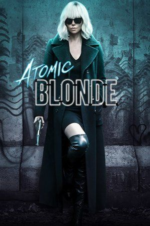 Watch Atomic Blonde Full Movie Free Download