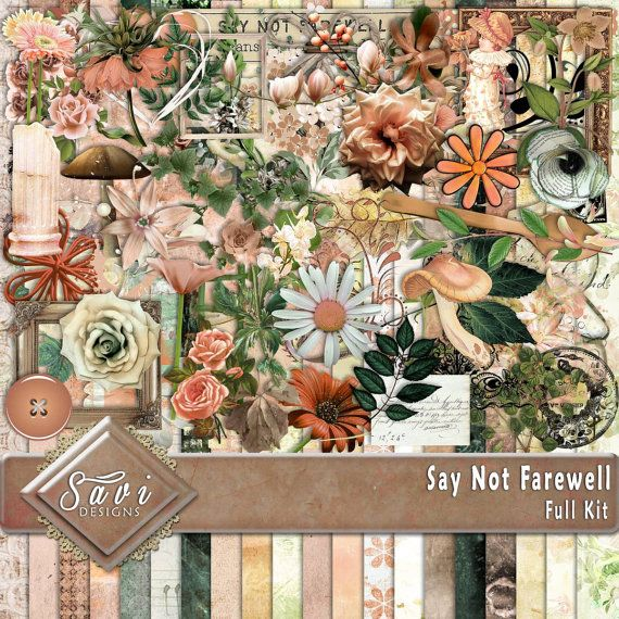 Digital Scrapbooking Kit Say Not Farewell flowers by SaviByDesign