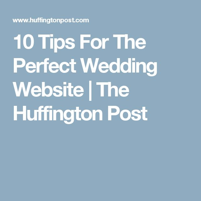 10 Tips For The Perfect Wedding Website | The Huffington Post