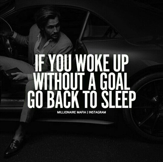 what is ur goal for the day?