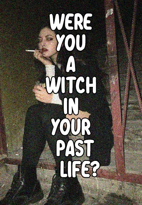 Were You a Witch in Your Past Life? | quizs | Life quizzes
