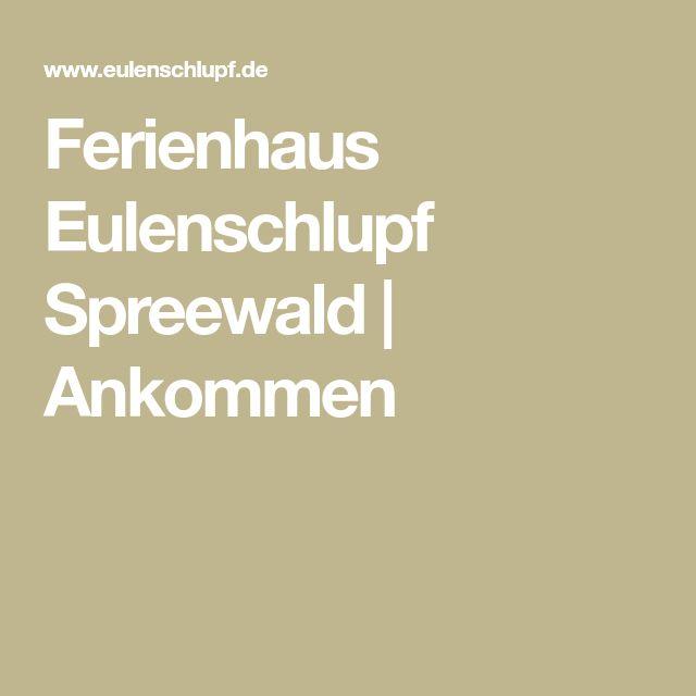 Ferienhaus Eulenschlupf Spreewald | Ankommen