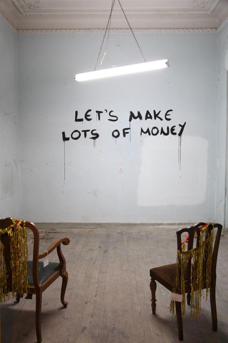 Let's Make Lots Of Money    ~ Matthieu Laurette ~    http://acidolatte.blogspot.com/2010/10/matthieu-laurette.html