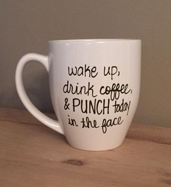 Wake up drink coffee and punch today in the by simplymadegreetings