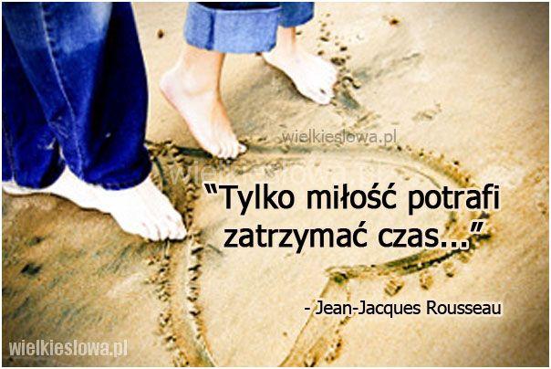 Tylko miłość potrafi... #Rousseau-JeanJacques,  #Czas-i-przemijanie, #Miłość
