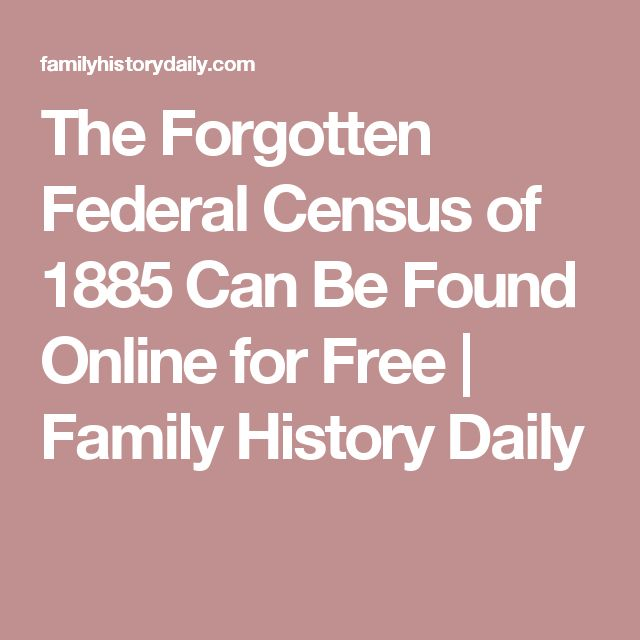 The Forgotten Federal Census of 1885 Can Be Found Online for Free   Family History Daily