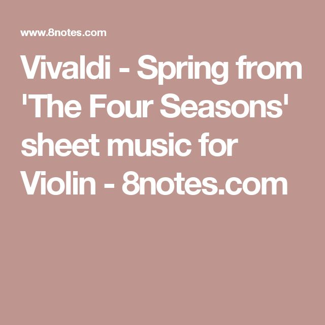 Vivaldi - Spring from 'The Four Seasons' sheet music for Violin - 8notes.com