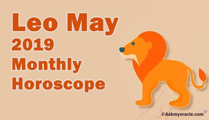 Leo May 2019 Horoscope Predictions | Monthly Horoscope 2019