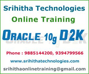 Srihitha Technologies provides Oracle 10g & D2K Online Training in Ameerpet by real time Experts. For more information about Oracle 10g & D2K online training in Ameerpet call 9885144200 / 9394799566.