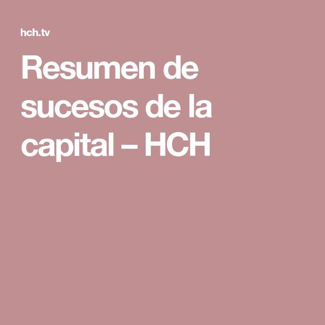 Resumen de sucesos de la capital – HCH