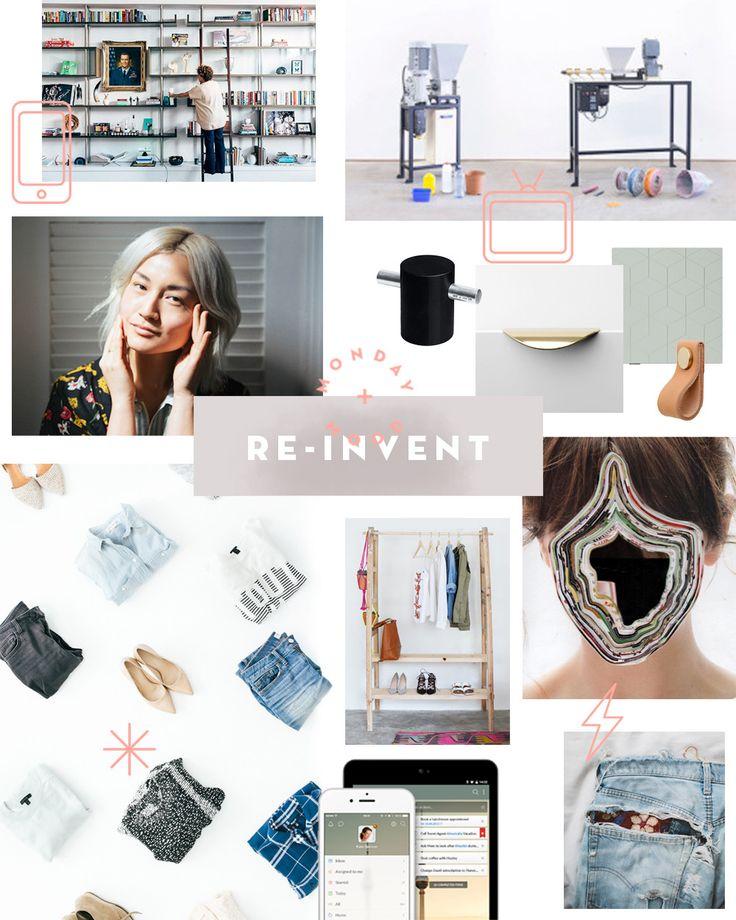 Charming MONDAY MOOD: REINVENT Ideas