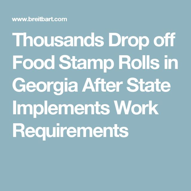 Thousands Drop off Food Stamp Rolls in Georgia After State Implements Work Requirements.// Every state needs to do this.