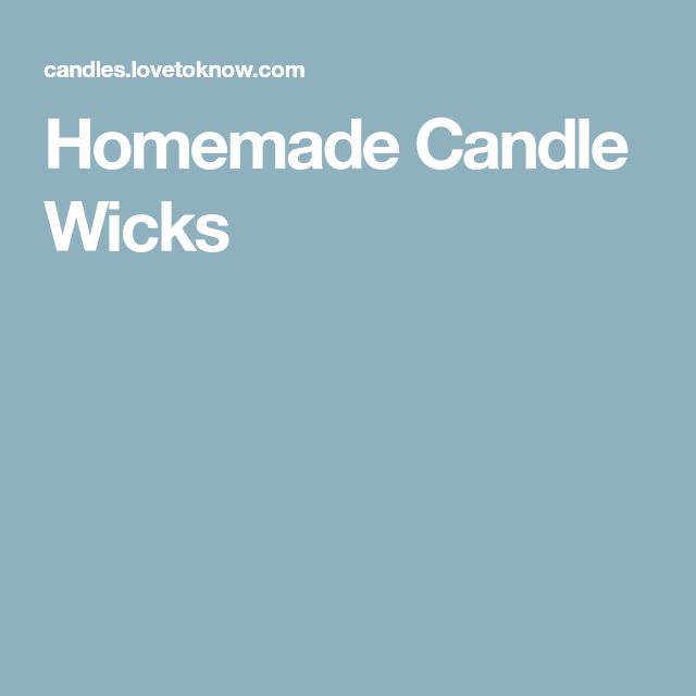 Homemade Candle Wicks