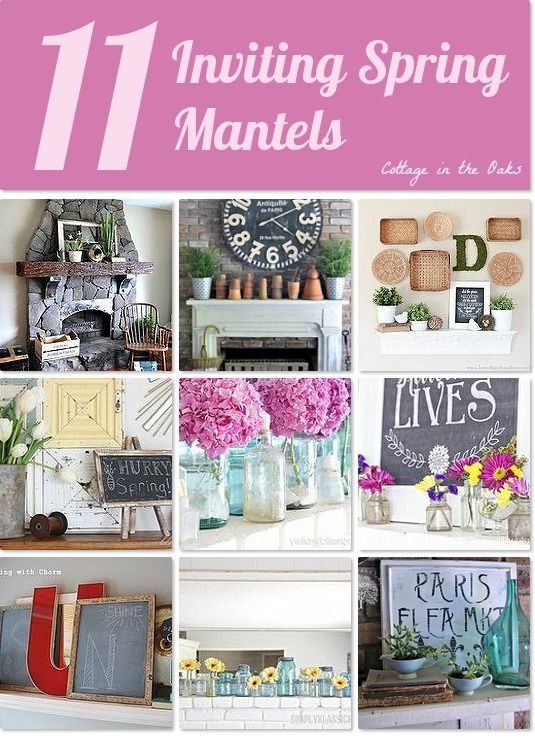 Love these Spring mantel ideas ! Lots of fun and unique ways to bring in the season……..11 inviting ones!