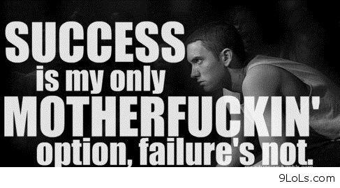Eminem - Lyrics - Success is my only motherfuckin' option, failure's not -