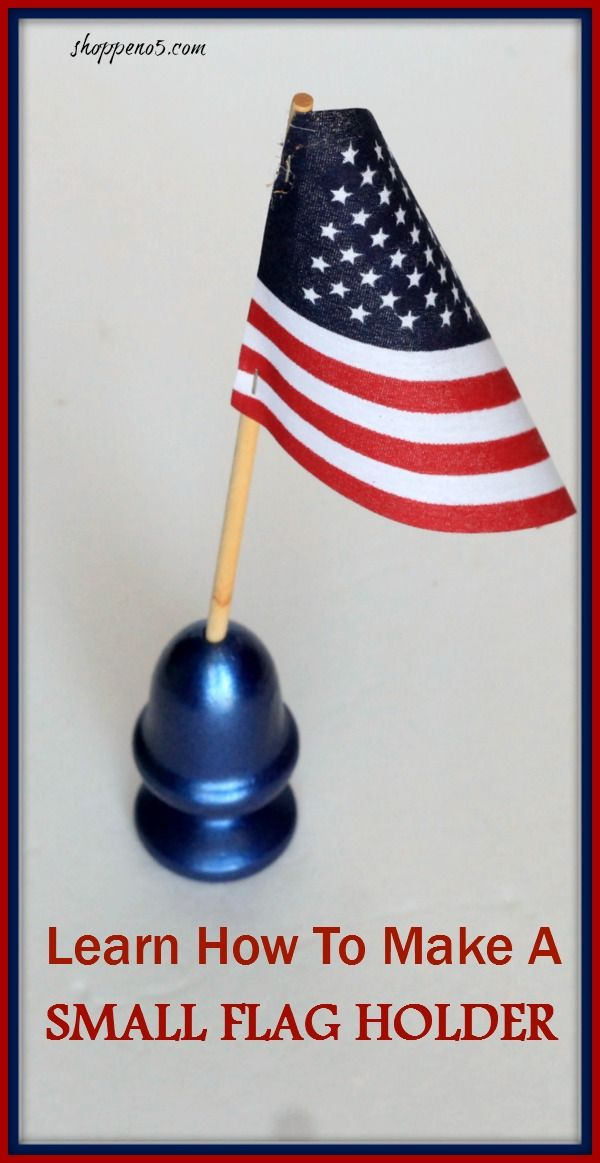Learn How To Make A Small Flag Holder
