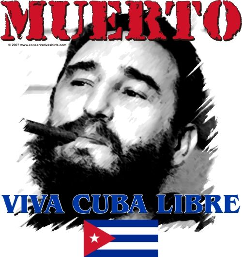 Muerto Castro - Viva Cuba Libre - Celebrate the happy day when Fidel Castro is gone and Cuba is a free nation again. This shirt is a great gift for your favorite Cuban American. It's also lots of fun to wear to your communist professors' class. When Castro is dead these shirts will be gone in no time so gear up now for the Cuban Freedom Day. Available on t-shirts, Sweatshirts and Long sleeved shirts