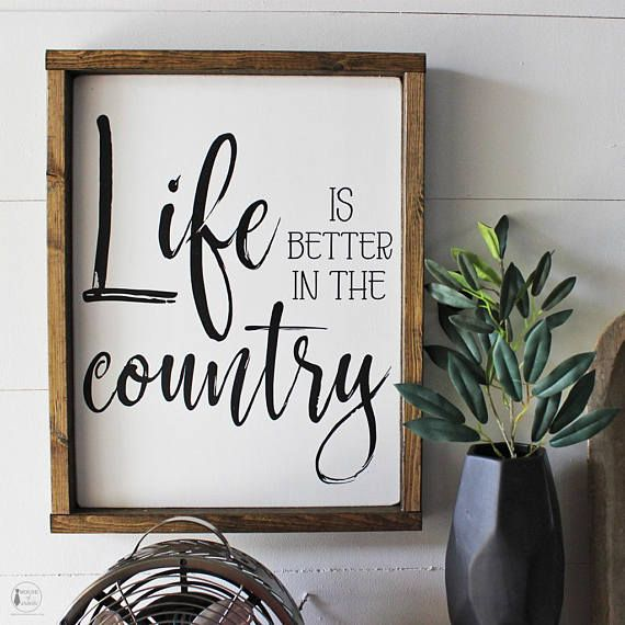 Life is Better in the Country, Wood Sign, Wooden Sign, Farmhouse Style, Country, Country Living, Country Life – (12″ x 16″)