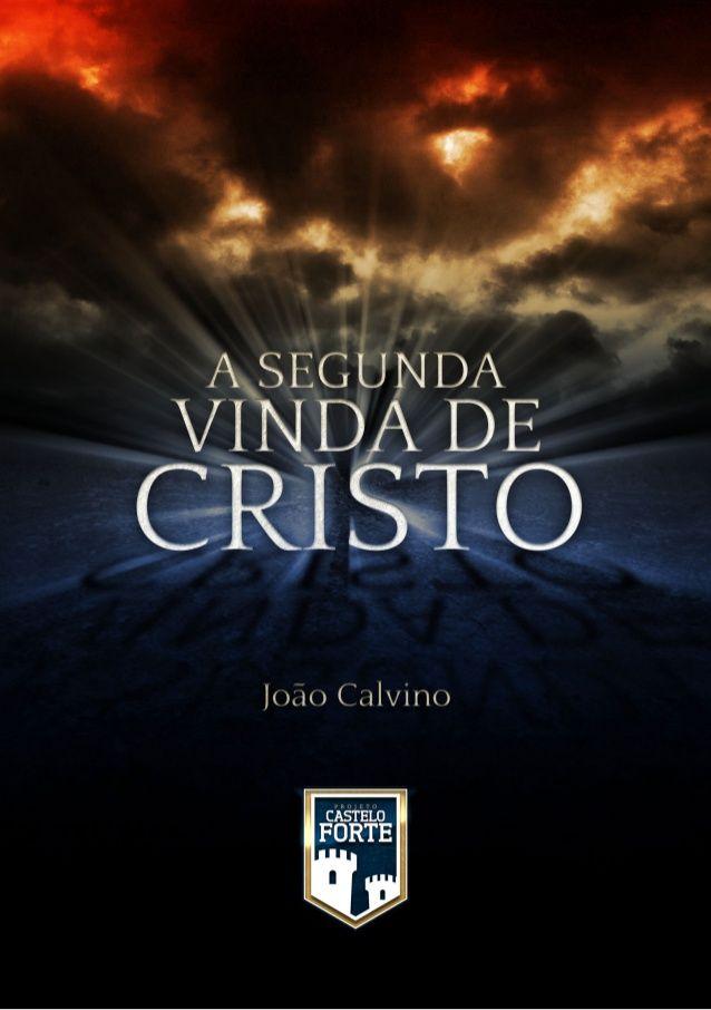 Calvino - Segunda vinda cristo by Levy Alvarenga via slideshare