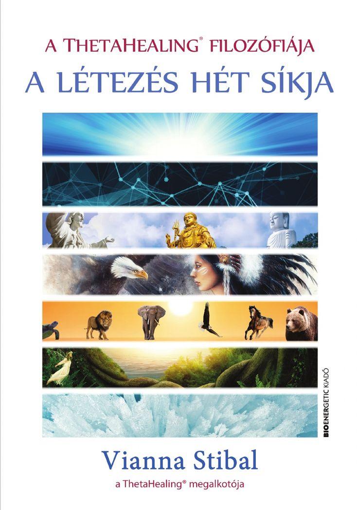 Vianna Stibal: A ThetaHealing filozófiája – A létezés hét síkja