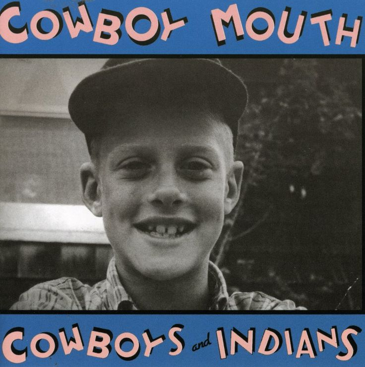 Cowboy Mouth - Cowboys and Indians