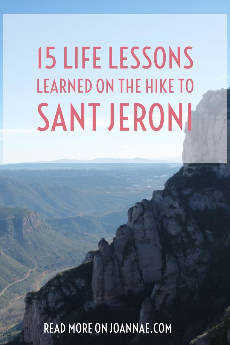 15 Life Lessons Learned on the Hike to Sant Jeroni