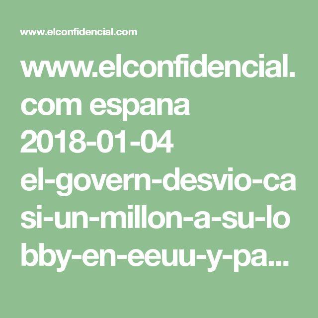 www.elconfidencial.com espana 2018-01-04 el-govern-desvio-casi-un-millon-a-su-lobby-en-eeuu-y-pago-parte-tras-entrar-en-vigor-el-155_1500932