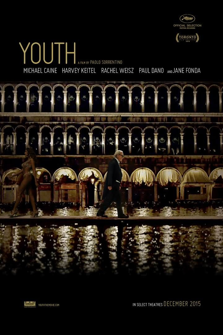 Youth (La giovinezza) written and directed by Paolo Sorrentino (starring Michael Caine, Harvey Keitel,..) 2015