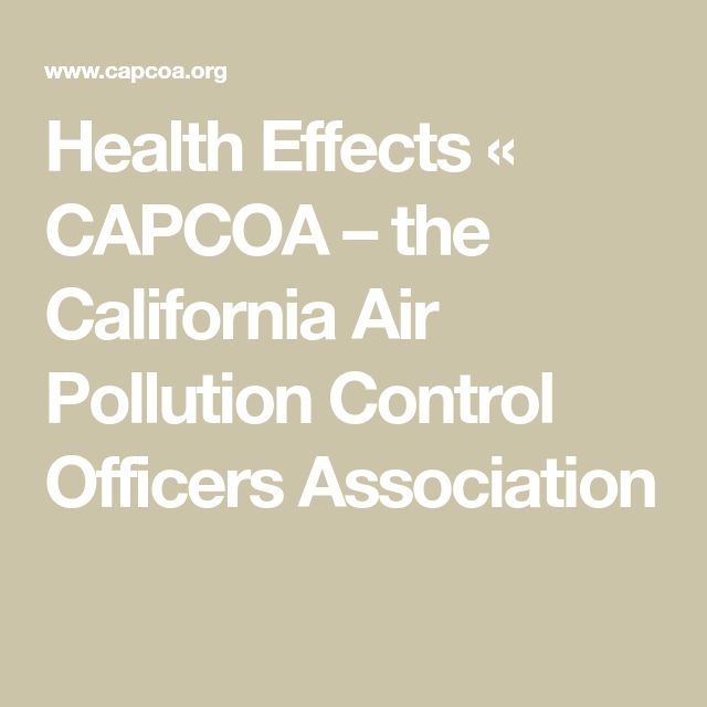 Health Effects «  CAPCOA – the California Air Pollution Control Officers Association