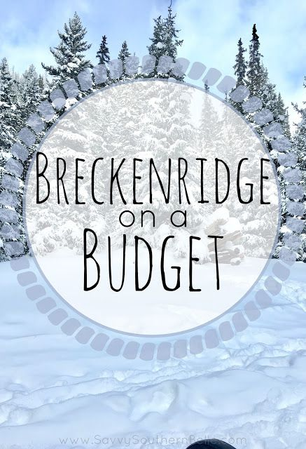 Breckenridge, CO | Breckenridge on a budget | How to go skiing on a budget | Budget friendly Ski town | Go Skiing for cheap