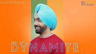 Dynamite Lyrics : A latest punjabi song in the voice of Ammy Virk, Composed by Rick HRT while lyrics is penned by Kaptan.    Dynamite ...