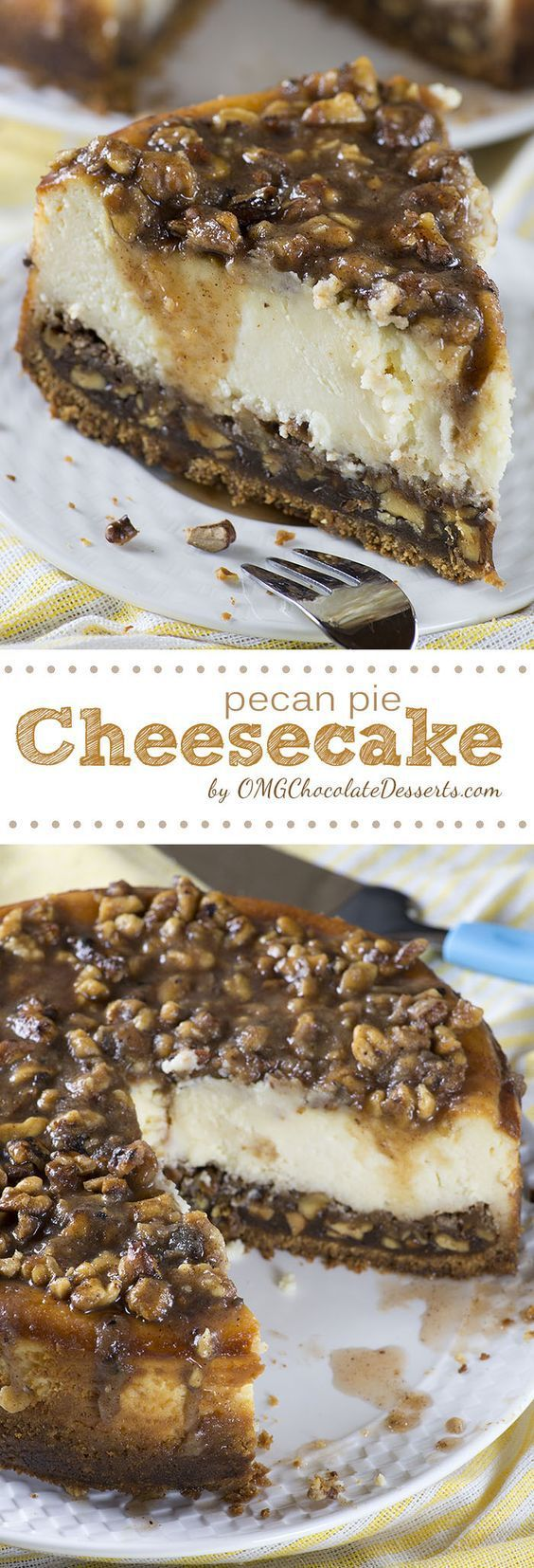 Pecan Pie Cheesecake Dessert Recipe via OMG Chocolate Desserts - Searching for a perfect autumn dessert, Pecan could be a great trick up your sleeve. If you combine them with the always decadent cheesecake, your Pecan Pie Cheesecake could become the ideal Thanksgiving treat.