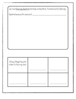 """from tpt - """"My kids always love this mini-lesson. I read the Scaredy Squirrel series and they learn good readers make connections. We brainstorm a list of things they're afraid of and then they complete the sheet. They come up with hysterical ways to face their fears (just like Scaredy Squirrel)!!"""""""