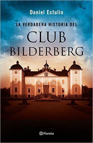 La verdadera historia del Club Bilderberg eBook: Daniel Estulin, Ignacio Tofiño Quesada, Marta Ingrid Rebón Rodríguez: Amazon.es: Tienda Kindle