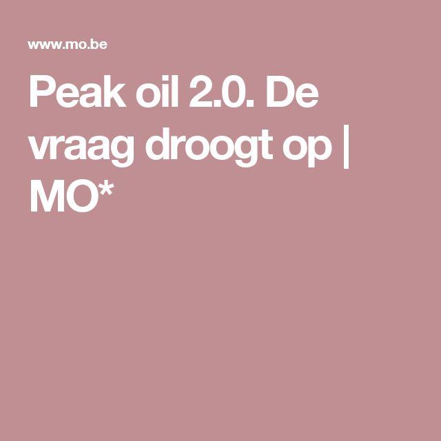 Peak oil 2.0. De vraag droogt op   MO*