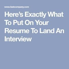 Here's Exactly What To Put On Your Resume To Land An Interview  [Allmoneymakingideas.com] Financial freedom | Financial independence | freelance | investment | income streams | financially free | Ideas to make money | money making ideas | dream job | high salary | earn money | earn extra money | start a blog | make money at home | how to make extra money | income ideas | income security | Financial literacy | passive income | jobs of the future | job security | freelancing | Start a business