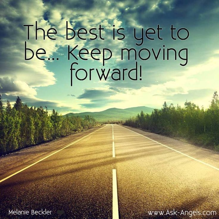 Keep Moving On Quotes: 1000+ Images About Positive Inspirational Quotes On