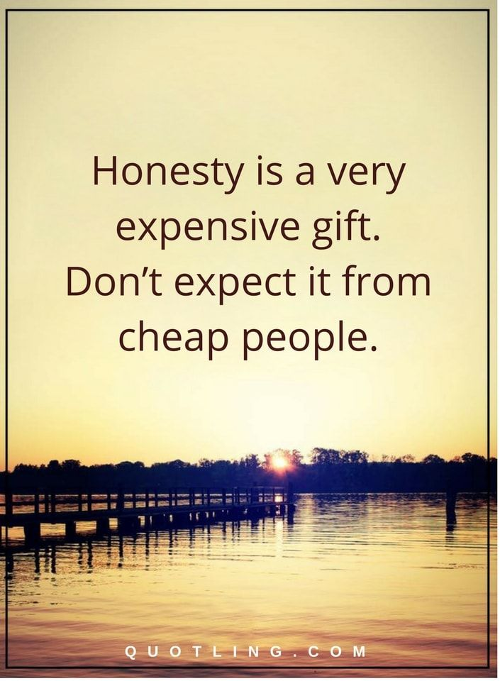 honesty quotes honesty is a very expensive gift. Don't expect it from cheap people.